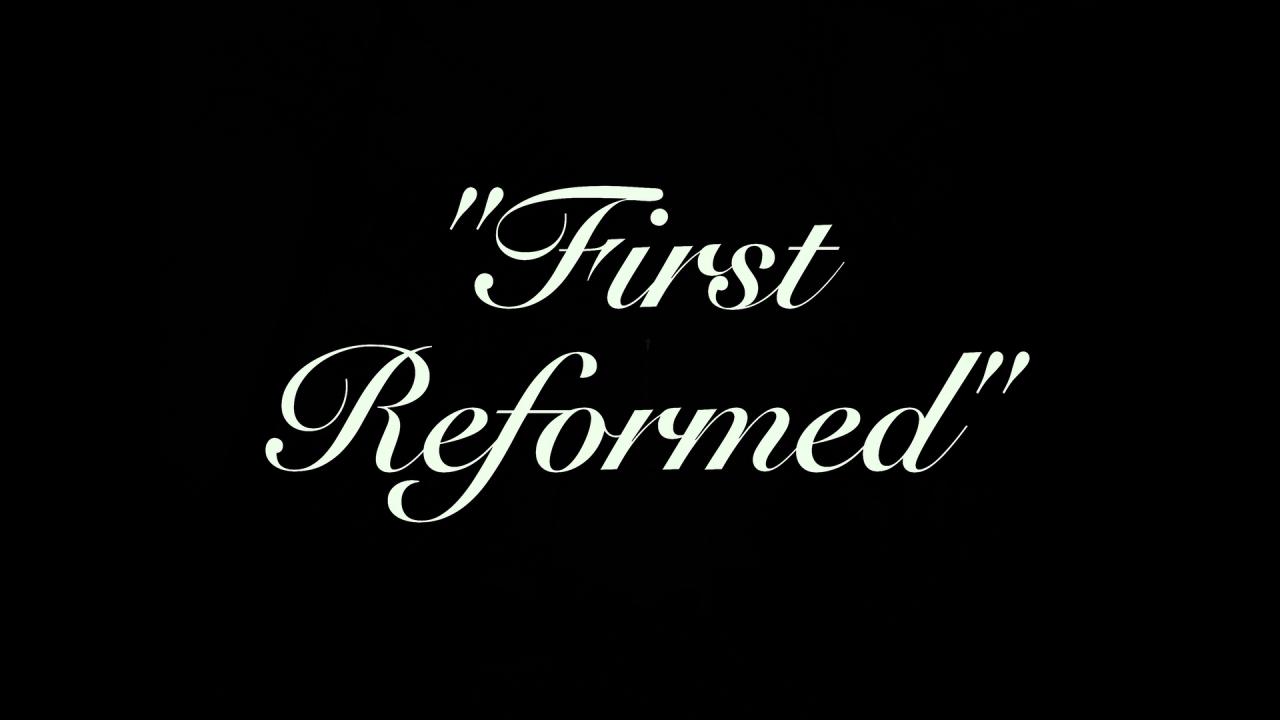 First Reformed Title Film