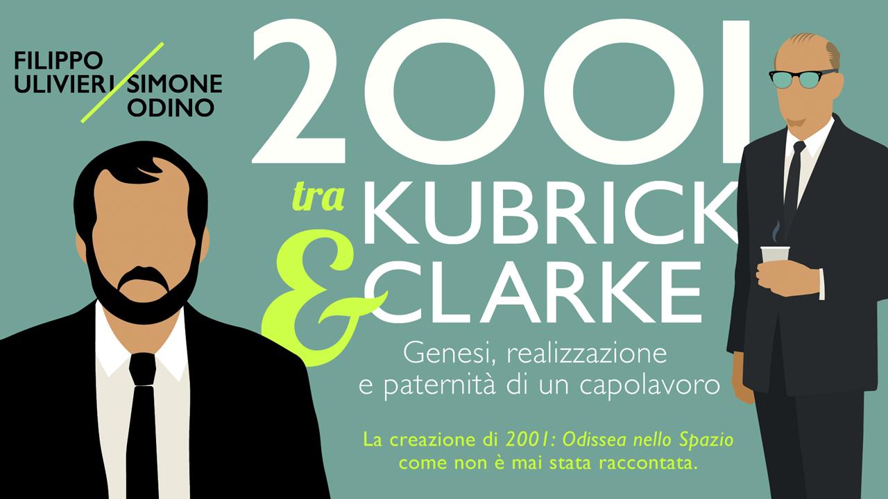 2001 tra Kubrick & Clarke: un libro per ripercorrere la creazione di un capolavoro
